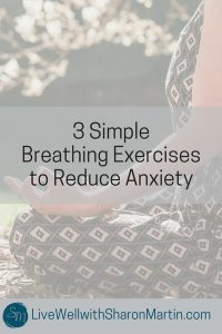 3 Simple Breathing Exercises to Reduce Anxiety
