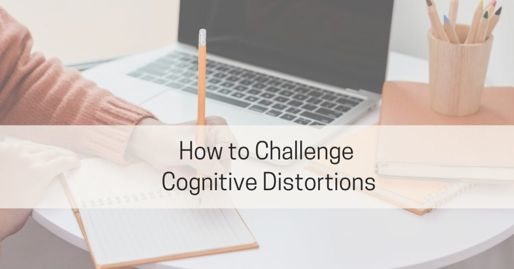 Challenge Cognitive Distortions