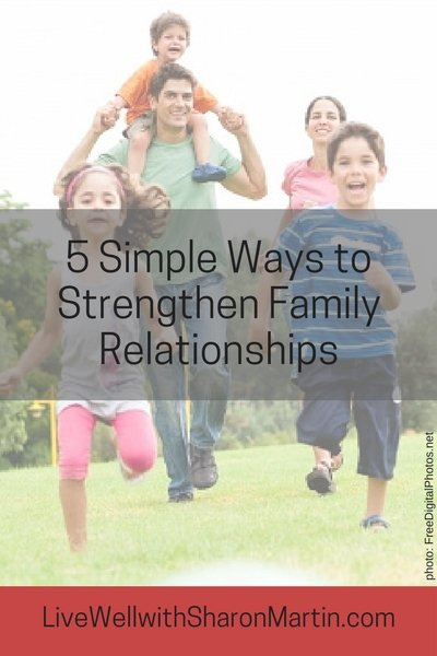 5 Simple Ways to Strengthen Family Relationships