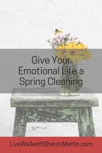 Give Your Emotional Life a Spring Cleaning