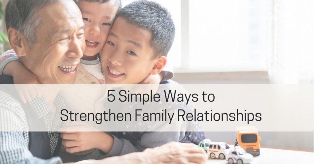 Strengthen Family Relationships