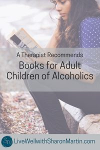 Books for Adult Children of Alcoholics to heal and recover from toxic parents, codependency, trauma, and abuse.