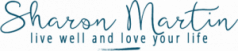 Live Well with Sharon Martin
