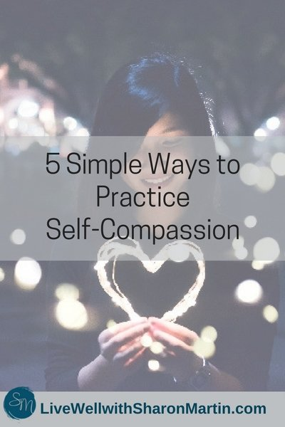 5 Simple Ways to Practice Self Compassion