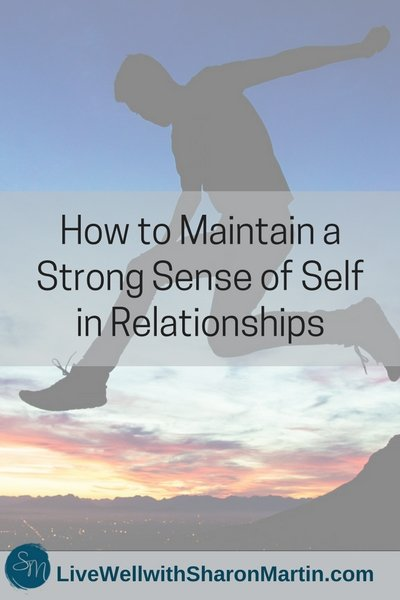 How to Maintain a Strong Sense of Self and Not Lose Yourself in Relationships