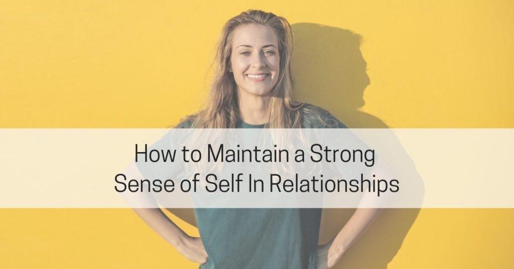 Maintain a Strong Sense of Self