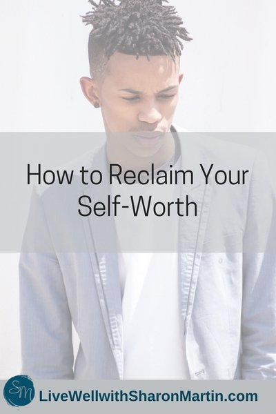 How to Reclaim Your Self Worth