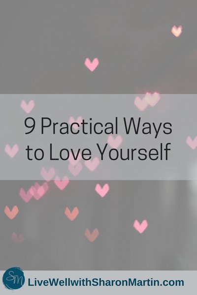 Practical Ways to Love Yourself and practice self-compassion