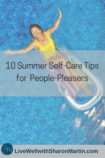 10 Summer Self-Care Tips for People-Pleasers