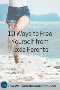 10 Ways to Free Yourself from Toxic Parents #codependency #narcissistic #ACOA #ACA #adultchildren #toxicfamily #dysfunctional #boundaries #detachment #selfcare