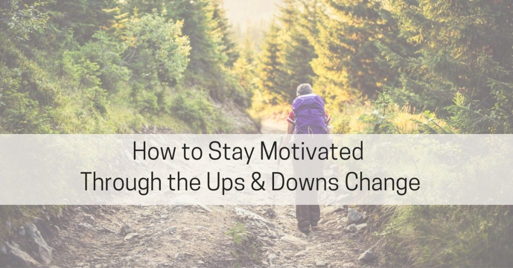 Staying Motivated When Change and Healing Are Hard