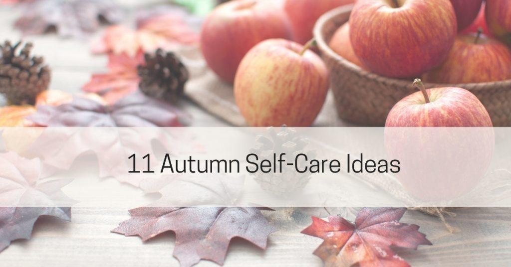 Fall Autumn self-care ideas