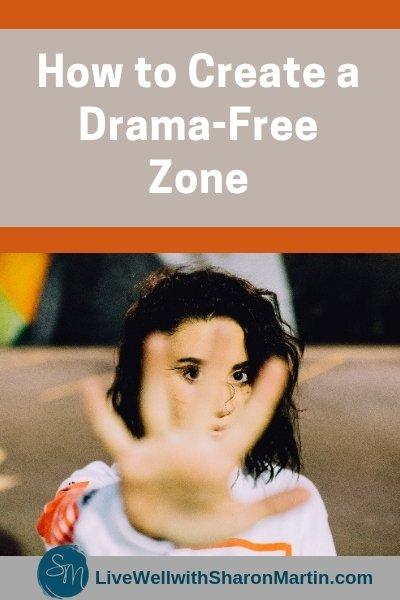 Create a drama free zone #nodrama #drama #family #dramaqueen #selfcare #boundaries