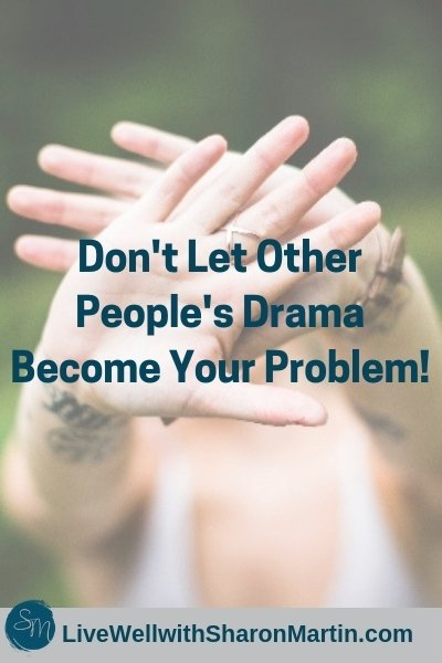Don't let other people's drama become your problem #selfcare #boundaries #drama