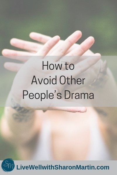 How to Avoid Other People's Drama