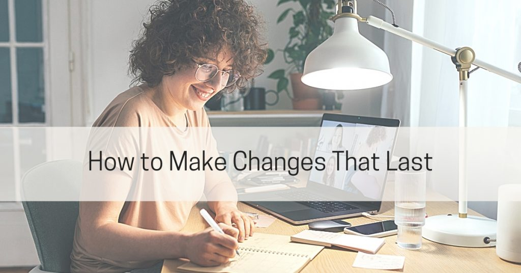 Changes that Last