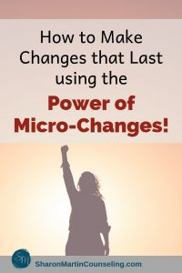 How to Make Changes That Last Using Micro-Changes #change #goal #resolution #microchange #newyear