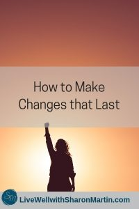 How to Make Changes That Last #change #goal #resolution #microchange #newyear