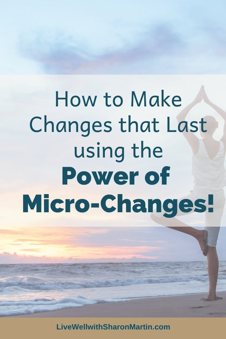 Make Changes with Micro-Changes