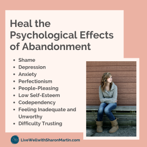 Heal psychological affects of abandonment