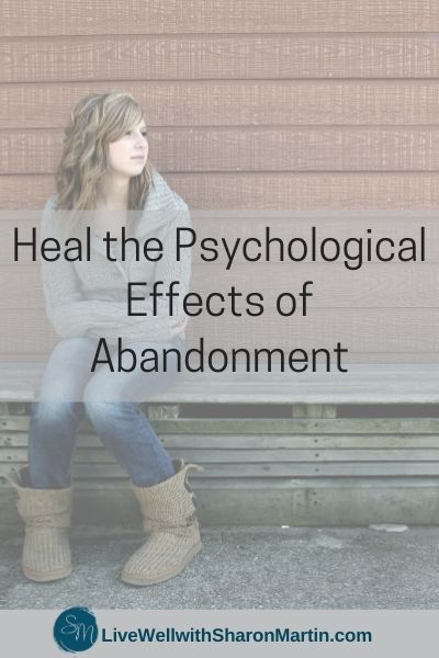 Healing the psychological effects of abandonment