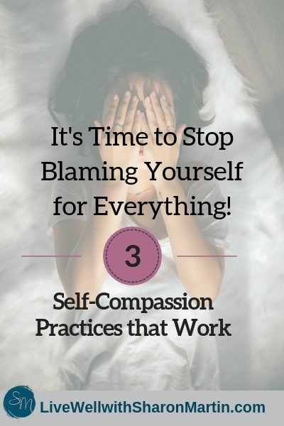 3 Self-Compassion Practices that Work #selfcompassion #narcissisticabuse #selfblame #selfcriticism