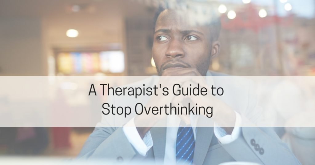 guide to stop overthinking