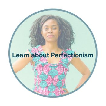 Learn about perfectionism