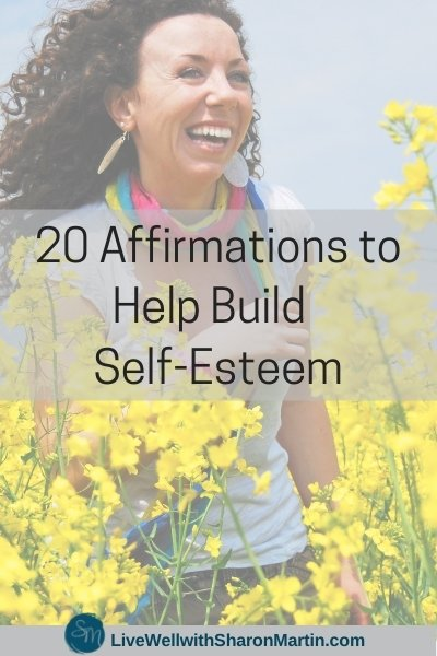 woman in field of yellow flowers; text: 20 Affirmations to Help Build Your Self-Esteem