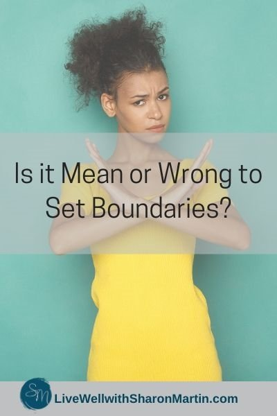 Is it mean or wrong to set boundaries?