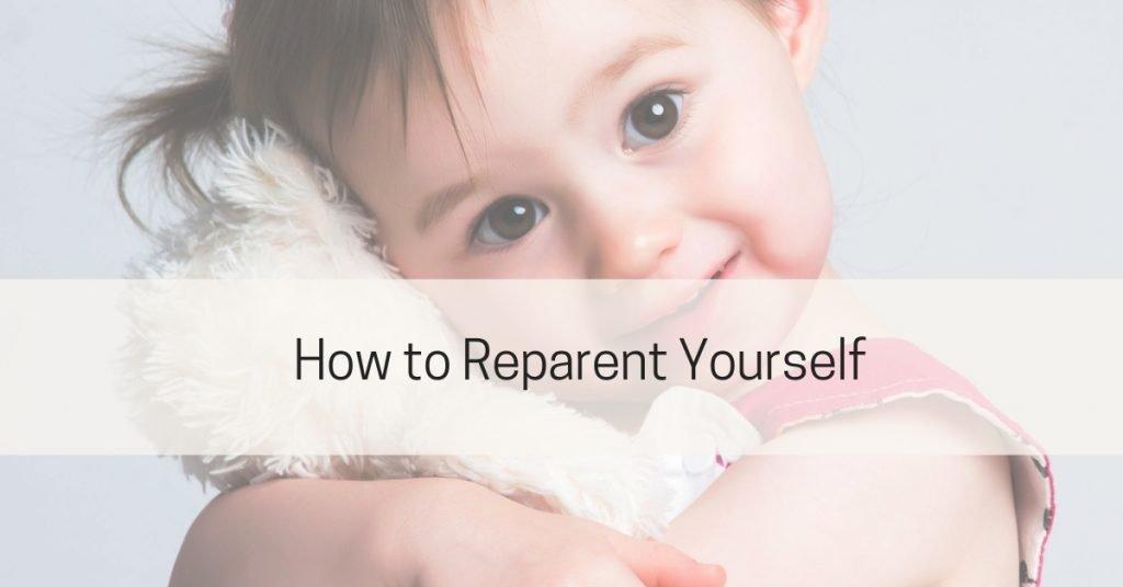 Reparent Yourself