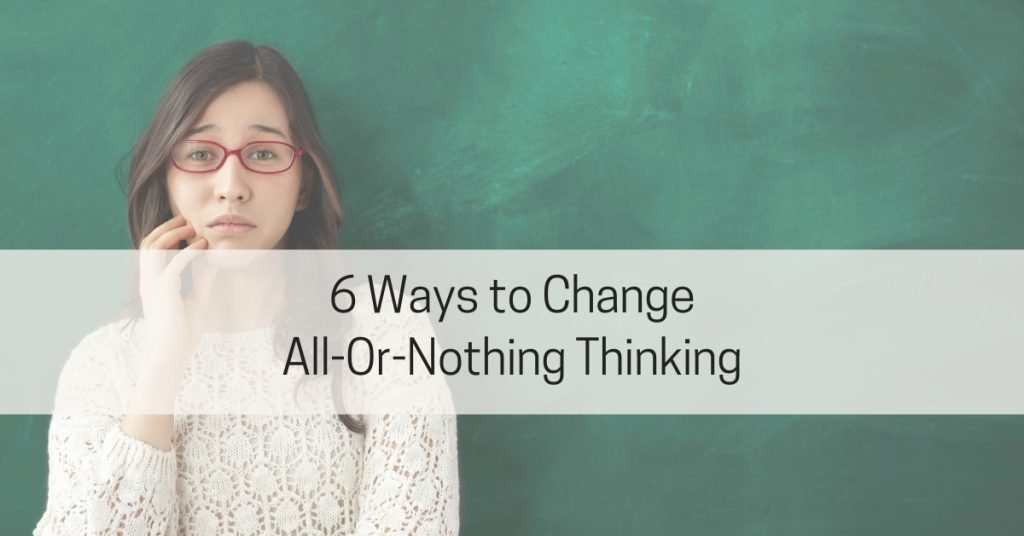 Change all-or-nothing thinking