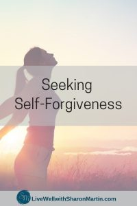 Seeking Self-Forgiveness: How to Forgive Yourself Using Self-Compassion