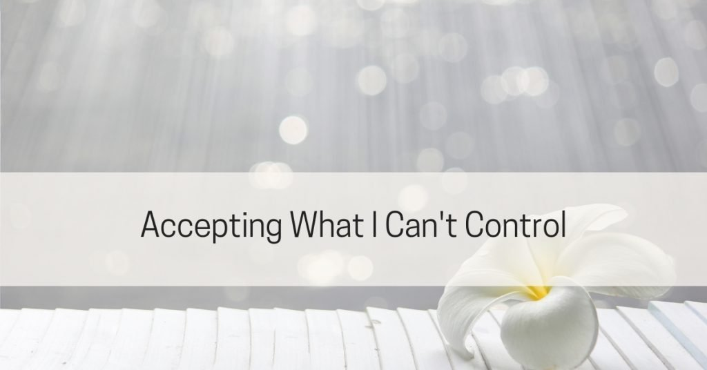 Accepting What I Can't Control