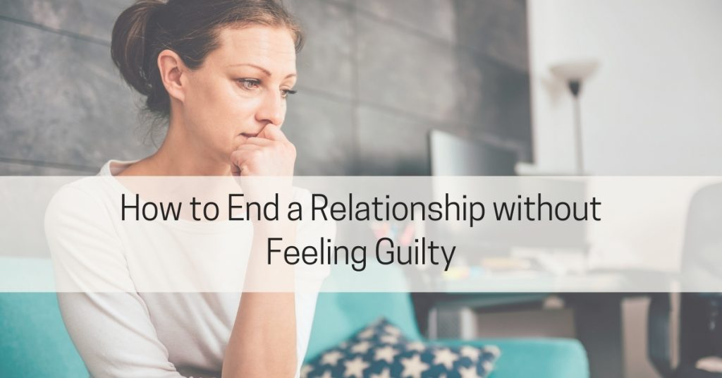End Relationship without Guilt