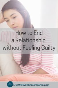 How to End a Relationship without Feeling Guilty