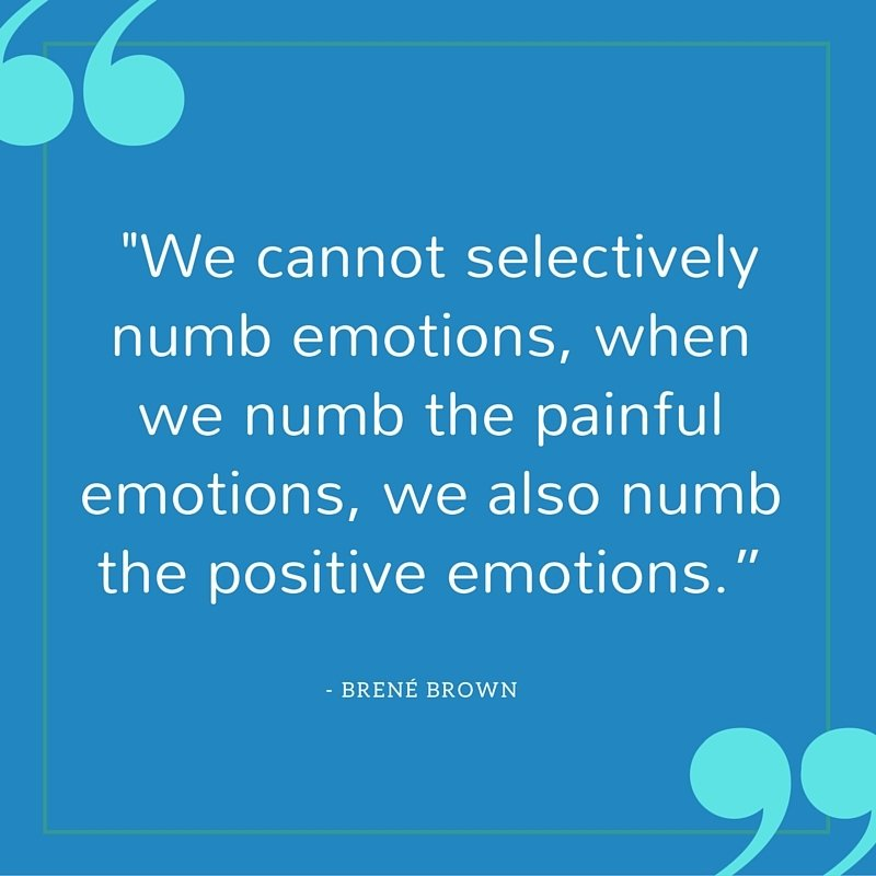 we cannot selectively numb emotions