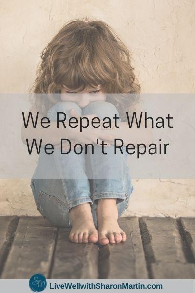 We Repeat What We Don't Repair