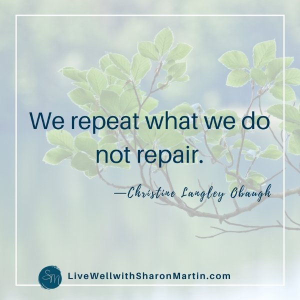 repeat what we don't repair, dysfunctional relationship patterns and behaviors repeat